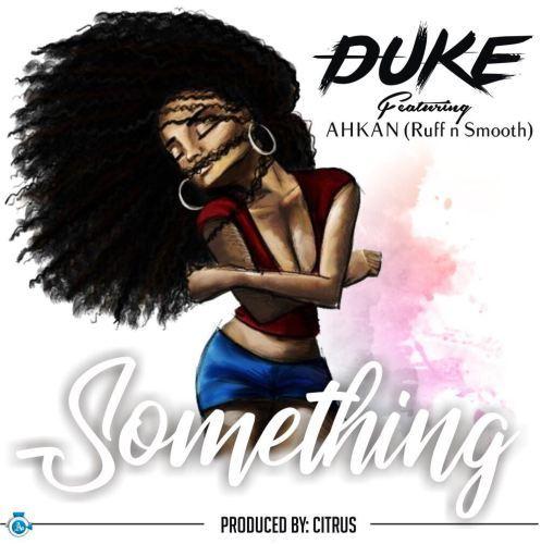 Duke ft. Ahkan Ruff N Smooth Something - Duke ft. Ahkan (Ruff N Smooth) - Something (Prod. by Citrus)