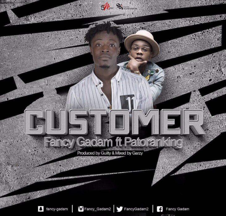 Fancy Gadam ft. Patoranking Customer - Fancy Gadam - Customer ft. Patoranking
