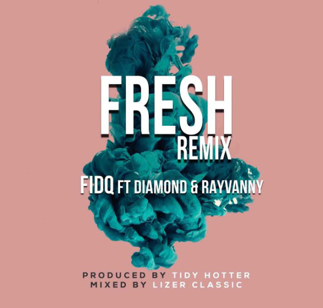 Fid Q ft. Diamond Platnumz Rayvanny Fresh - Fid Q ft. Diamond Platnumz & Rayvanny - Fresh (Remix)