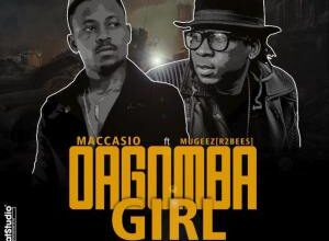 Photo of Maccasio ft. Mugeez – Dagomba Girl