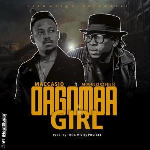 Maccasio ft. Mugeez Dagomba Girl - Maccasio ft. Mugeez - Dagomba Girl