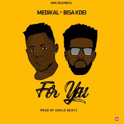 Photo of Medikal ft. Bisa Kdei – For You (Prod. By Unkle Beatz)