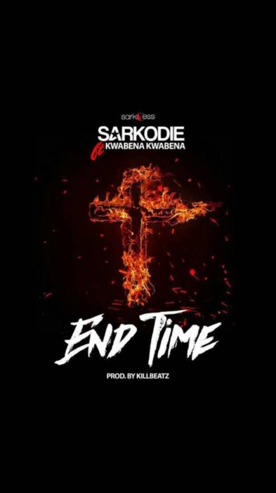 Sarkodie ft. Kwabena Kwabena End Time - Sarkodie - End Time ft. Kwabena Kwabena