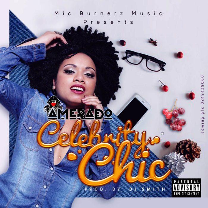 Amerado Celebrity Chic Prod.by DJ Smith - Amerado - Celebrity Chic (Prod.by DJ Smith)