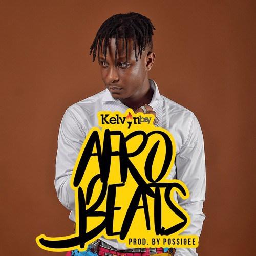 Kelvynboy Afrobeat - Kelvynboy - Afrobeat (Prod by PossiGee)