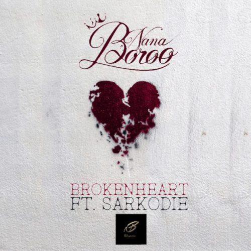 Nana Boroo Broken Heart ft. Sarkodie Prod. by Streetbeatz - Nana Boroo ft. Sarkodie - Broken Heart (Prod. by Streetbeatz)