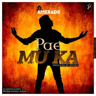 Amerado Pae Mu Ka - Amerado - Pae Mu Ka (Prod By Effiko)