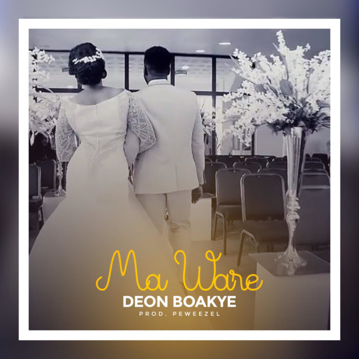 Deon Boakye Ma Ware - Deon Boakye - Ma Ware