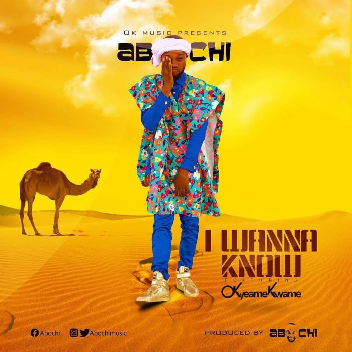 Abochi ft. Okyeame Kwame - I Wanna Know