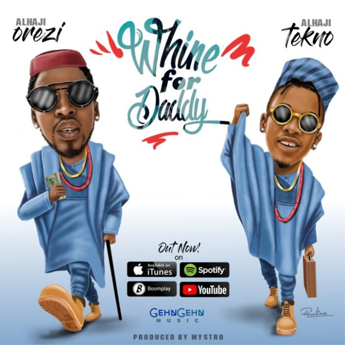 Orezi ft. Tekno Whine For Daddy - Orezi ft. Tekno - Whine For Daddy