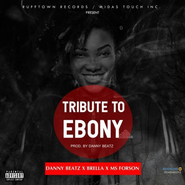Danny Beatz x Brella x Ms Forson Tribute To Ebony Reigns - Danny Beatz x Brella x Ms Forson - Tribute To Ebony Reigns (Prod. by Danny Beatz)