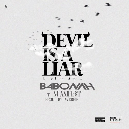B4Bonah ft. M.anifest Devil Is A Liar - B4Bonah ft. M.anifest - Devil Is A Liar (Prod. Webbie)