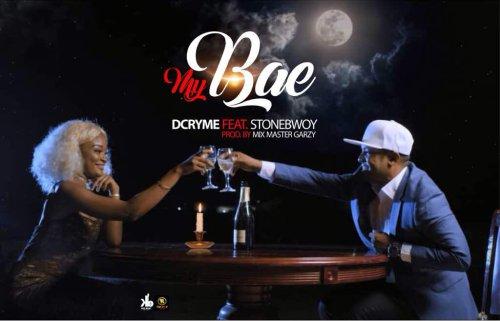D Cryme ft. Stonebwoy - My Bae (Prod. by Masta Garzy)