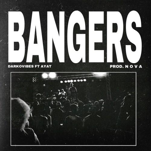 Darkovibes ft. AYAT Bangers - Darkovibes ft. AYAT - Bangers (Prod. NOVA)