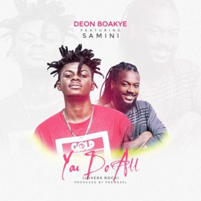 Deon Boakye ft. Samini You Do All - Deon Boakye ft. Samini - You Do All (Prod. By Peewezel)