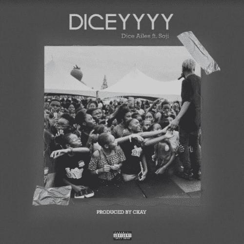 Dice Ailes ft. Soji Diceyyyy - Dice Ailes ft. Soji - Diceyyyy
