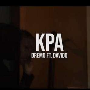 Dremo ft. Davido Kpa - Dremo ft. Davido - Kpa