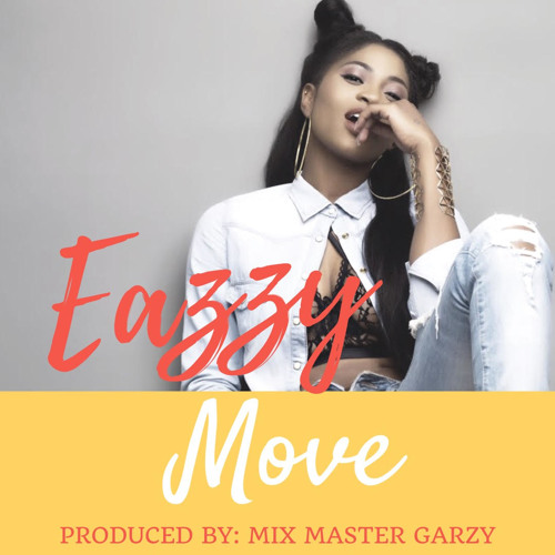 Eazzy Move - Eazzy - Move (Prod. Mix Master Garzy)