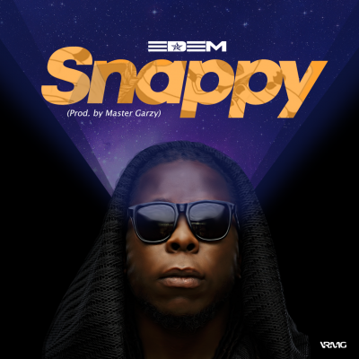 Edem Snappy - Edem - Snappy (Prod By Master Garzy)