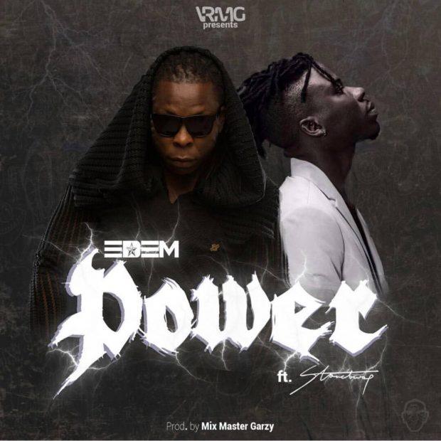 Edem ft. Stonebwoy Power - Edem ft. Stonebwoy - Power (Prod. by Masta Garzy)