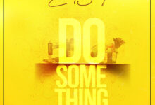 Photo of Eno Barony – Do Something (Prod. by B2)