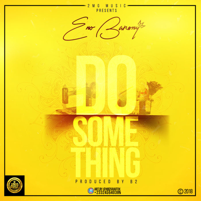 Eno Barony Do Something - Eno Barony - Do Something (Prod. by B2)