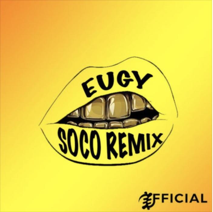 Eugy x Wizkid Soco - Eugy x Wizkid - Soco (Remix)