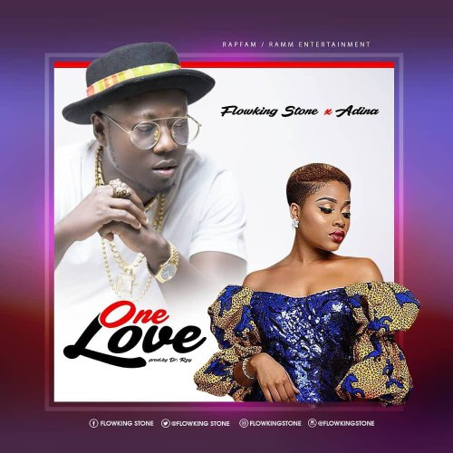 Flowking Stone ft. Adina One Love - Flowking Stone ft. Adina - One Love (Prod. by Dr Ray)