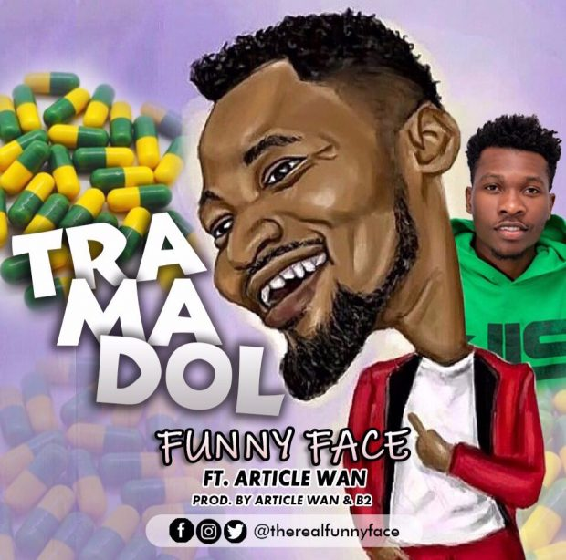 Funny Face ft. Article Wan Tramadol - Funny Face ft. Article Wan - Tramadol