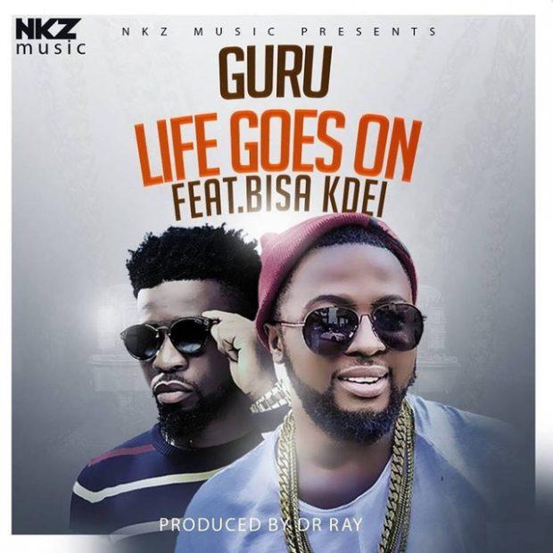 Guru ft. Bisa Kdei - Life Goes On