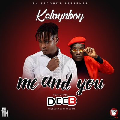 KelvynBoy Me and You ft. Dee B - KelvynBoy - Me and You ft. Dee B