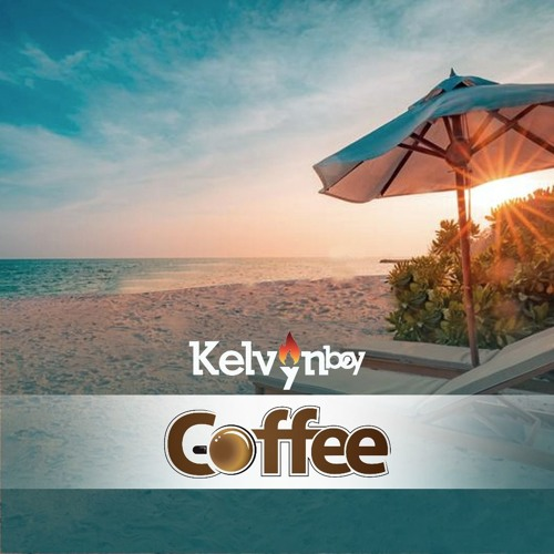 Kelvynboy Coffee - Kelvynboy - Coffee (Prod. by Possigee)