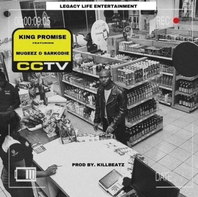 King Promise CCTV ft. Sarkodie x Mugeez - King Promise - CCTV ft. Sarkodie x Mugeez (Prod. by Killbeatz)