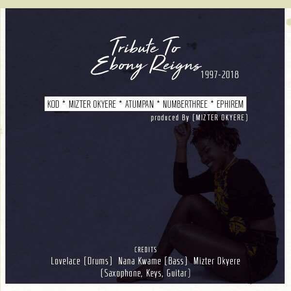 Kod X Mizter Okyere X Atumpan X Numberthree X Ephirem Tribute To Ebony Reigns - Tribute To Ebony Reigns - Kod X Mizter Okyere X Atumpan X Numberthree X Ephirem
