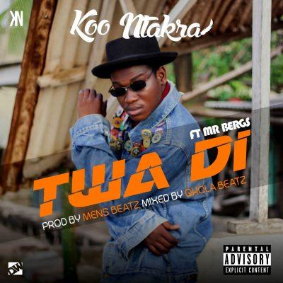 Koo Ntakra  ft. Mr. Bergs - Twa Di (Prod. By Mens Beatz)