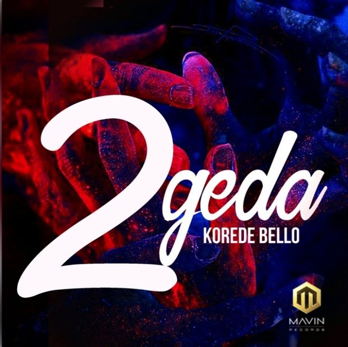 Korede Bello 2geda - Korede Bello - 2geda