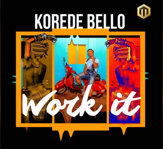 Korede Bello WORK IT - Korede Bello - WORK IT
