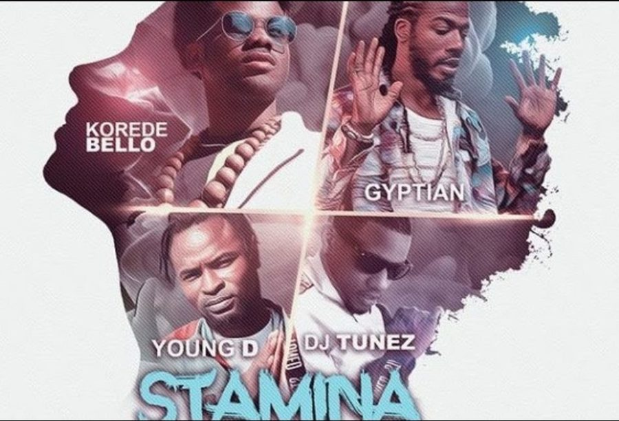 Korede Bello x Gyptian x Young D x Dj Tunez Stamina International Remix - Korede Bello x Gyptian x Young D x Dj Tunez - Stamina (Remix)