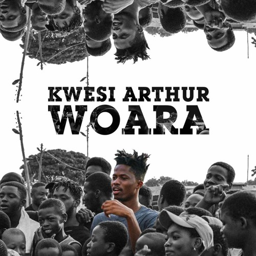 Kwesi Arthur Woara - Kwesi Arthur - Woara (God Enginerrin)
