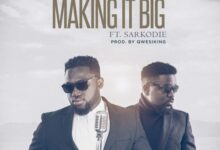 Photo of MOG Music ft. Sarkodie – Making It Big (Prod. by Qwesiking)
