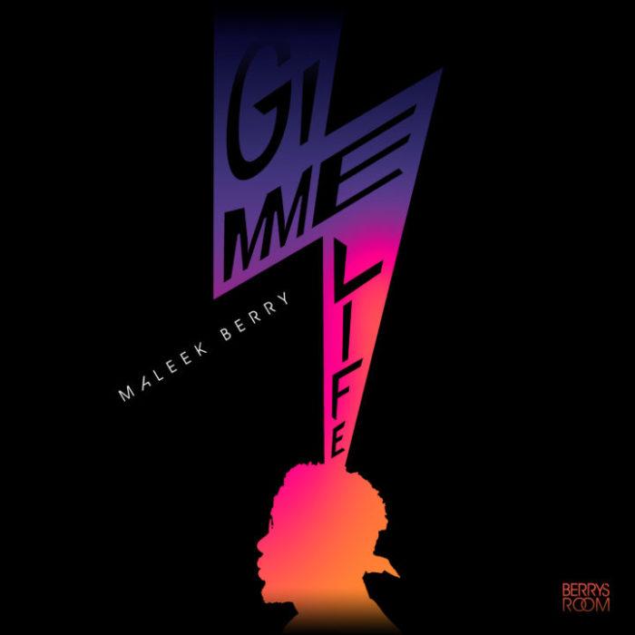 Maleek Berry Gimme Life - Maleek Berry - Gimme Life