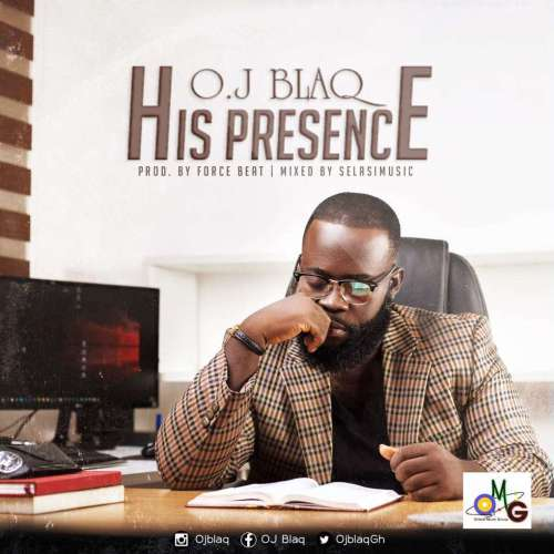 OJ Blaq His Presence - OJ Blaq - His Presence (Prod. by Force Beat)