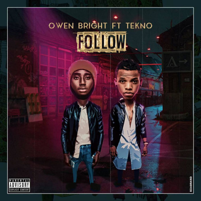 Owen Bright ft. Tekno Follow me - Owen Bright ft. Tekno - Follow me