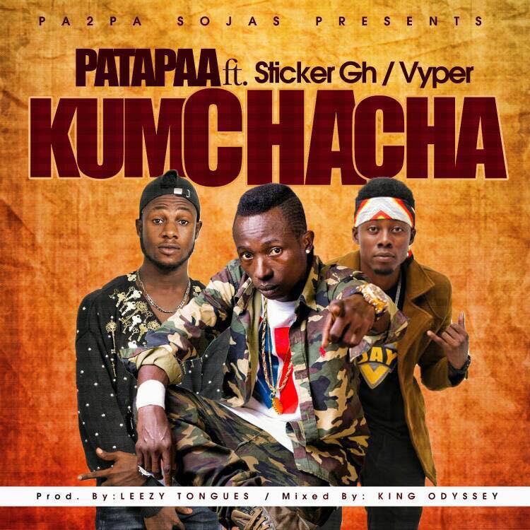 Patapaa Kumchacha ft. Sticker x Vyper - Patapaa  - Kumchacha ft. Sticker x Vyper