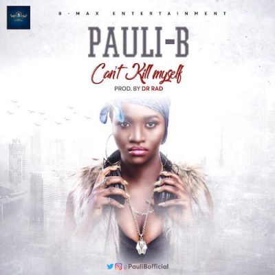 Pauli B Cant Kill Myself - Pauli B - Cant Kill Myself (Prod. by Dr Rad)