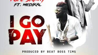 Photo of Pope Skinny ft. Medikal - I Go Pay (Prod. by BeatBoss Tims)