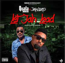 Photo of Quata ft. Jah Lead – Let Jah Lead (Prod By KV Bangerz)