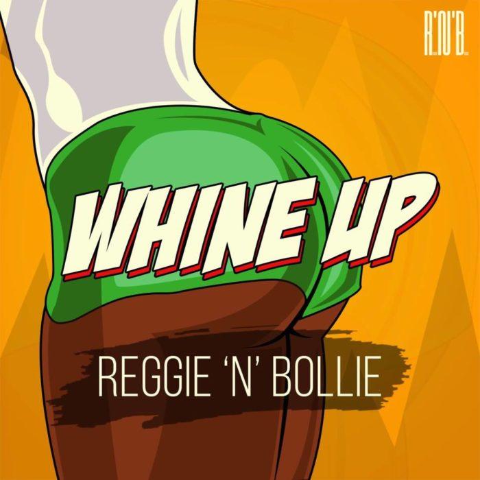Reggie N Bollie Whine Up - Reggie N Bollie - Whine Up
