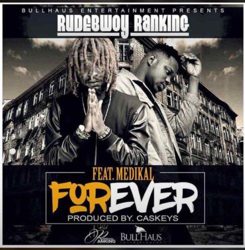 Rudebwoy Ranking ft. Medikal Forever - Rudebwoy Ranking ft. Medikal - Forever