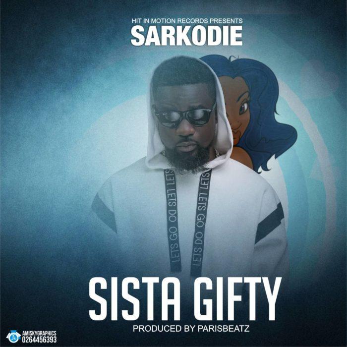 Sarkodie Sista Gifty - Sarkodie - Sista Gifty (Prod. By ParisBeatz)